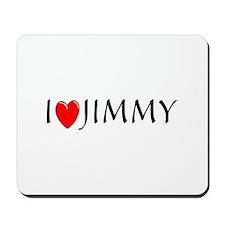 I Love Jimmy Mousepad
