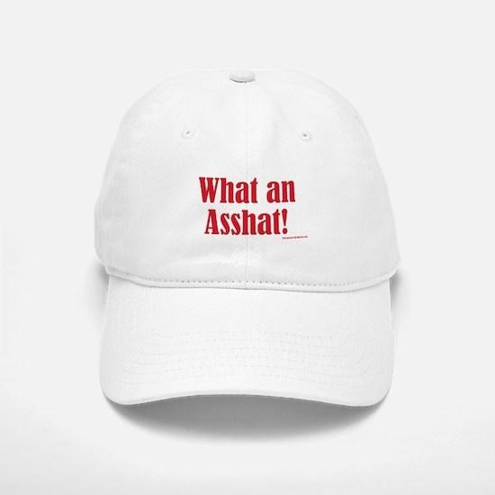 What An Asshat! Baseball Baseball Cap