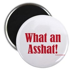 "What An Asshat! 2.25"" Magnet (100 pack)"