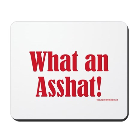What An Asshat! Mousepad