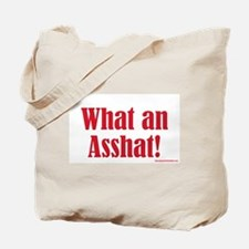 What An Asshat! Tote Bag