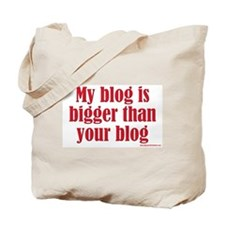 My Blog is Bigger Than Your B Tote Bag