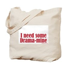 I Need Some Drama-mine Tote Bag