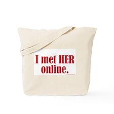 I Met Her Online Tote Bag