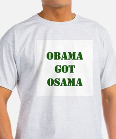 Obama Got Osama - Bin Ladin T-Shirt