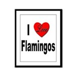 I Love Flamingos Framed Panel Print