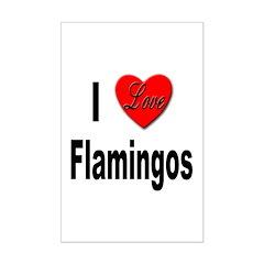 I Love Flamingos Posters