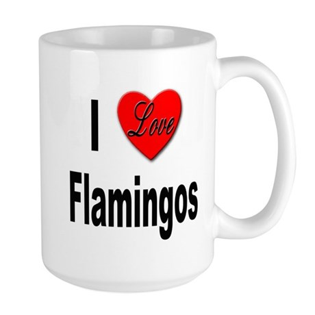 I Love Flamingos Large Mug