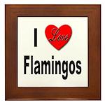 I Love Flamingos Framed Tile