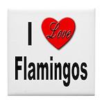 I Love Flamingos Tile Coaster