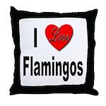 I Love Flamingos Throw Pillow