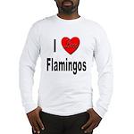 I Love Flamingos (Front) Long Sleeve T-Shirt