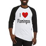 I Love Flamingos Baseball Jersey