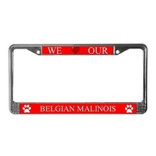 Red We Love Our Belgian Malinois Frame