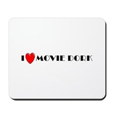 I Love Movie Dork Mousepad