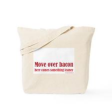 Move Over Bacon... Tote Bag