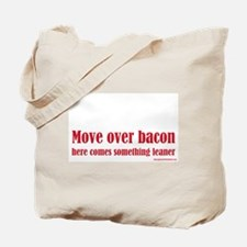 Move Over Bacon... Tote Bag
