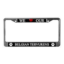 Black We Love Our Belgian Tervurens Frame
