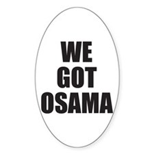 Funny We got osama Decal