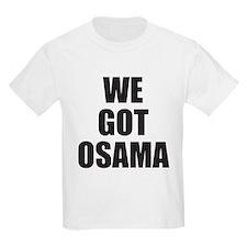 Unique We got osama T-Shirt