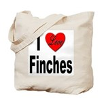 I Love Finches Tote Bag
