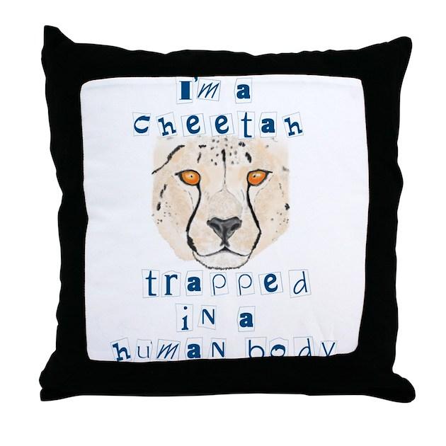 I'm A Cheetah Throw Pillow By Emeraldforest
