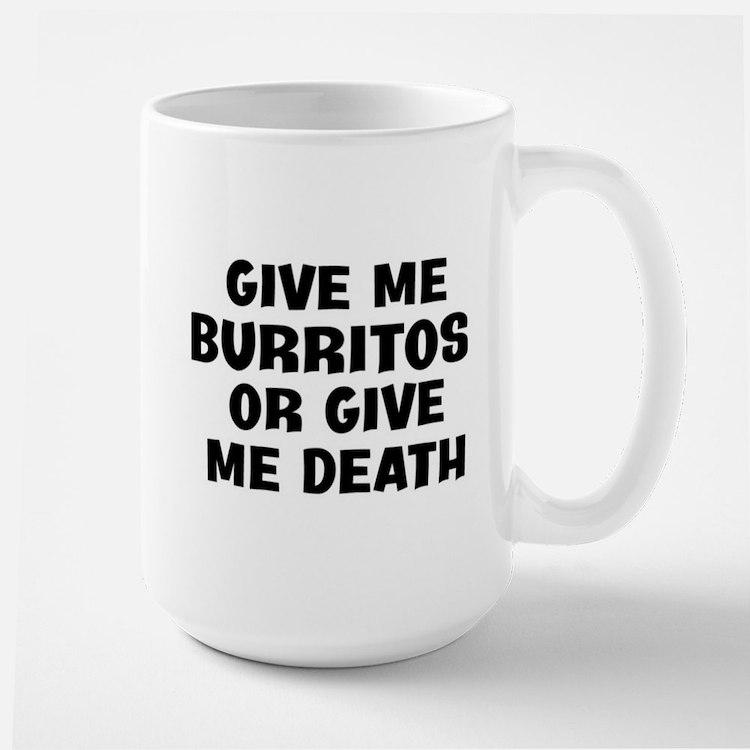 Give me Burritos Mugs