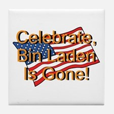 Celebrate Bin Laden Is Gone! Tile Coaster