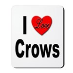I Love Crows Mousepad