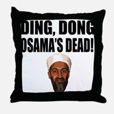 Ding Dong Osama's Dead Throw Pillow