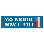 Yes We Did May 1 2011 Sticker (Bumper 10 pk)