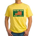 Yes We Did May 1 2011 Yellow T-Shirt
