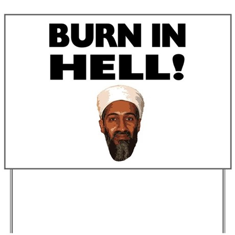Burn in Hell Osama Yard Sign