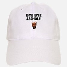 Bye Bye Asshole (Bin Laden) Baseball Baseball Cap