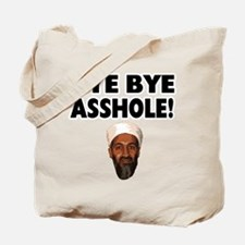 Bye Bye Asshole (Bin Laden) Tote Bag