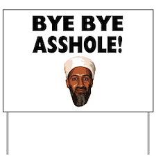 Bye Bye Asshole (Bin Laden) Yard Sign