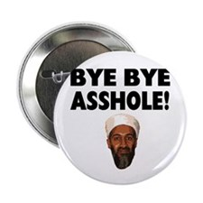 "Bye Bye Asshole (Bin Laden) 2.25"" Button (10 pack)"
