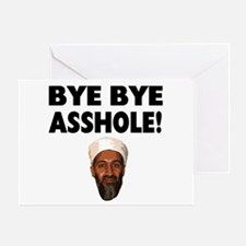 Bye Bye Asshole (Bin Laden) Greeting Card