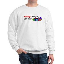 I BRAKE FOR YARN SHOPS Sweatshirt