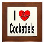 I Love Cockatiels Framed Tile