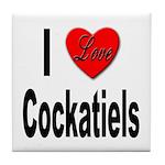I Love Cockatiels Tile Coaster