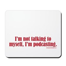 I'm Podcasting... Mousepad