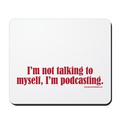 I'm Podcasting... Mousepad