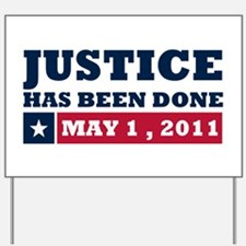Justice Has Been Done Yard Sign