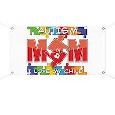 Autism Mom I Love My Child Banner