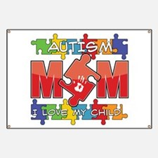 Autism Mom I Love My Child Banner