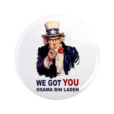 "We Got You Osama Bin Laden 3.5"" Button"