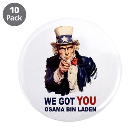 "We Got You Osama Bin Laden 3.5"" Button (10 pack)"