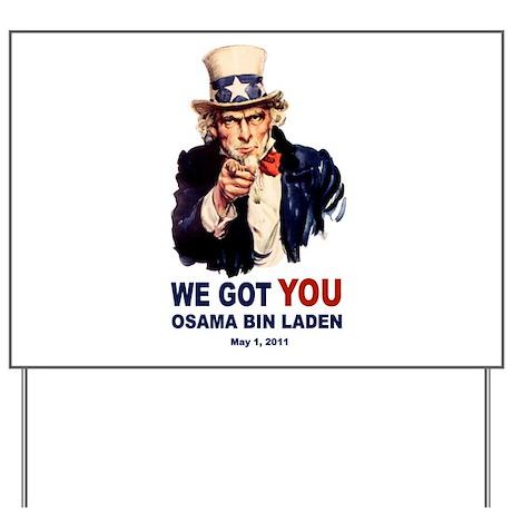 We Got You Osama Bin Laden Yard Sign