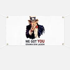We Got You Osama Bin Laden Banner